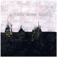LIVING WITH WAR: IN THE BEGINNING (CD+DVD)