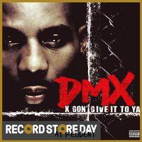 X Gon' Give It To Ya (RSD18)
