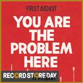 You Are The Problem Here (RSD18)