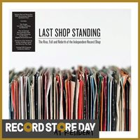 Last Shop Standing - The Rise, Fall and Rebirth of the Independent Record Shop (RSD18)