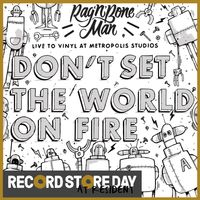 Don't Set The World On Fire / George Has Got A Friend (RSD18)