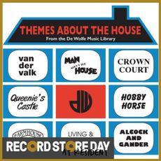 Themes About The House (From The De Wolfe Music Library) (RSD18)