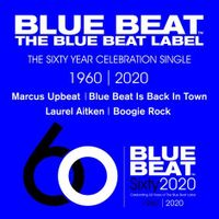 Blue Beat Is Back In Town / Boogie Rock - Blue Beat THE SIXTY YEAR CELEBRATION SINGLE  (rsd 20)