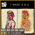 I WANT 2 B U (rsd 20)