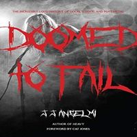 Doomed to Fail : The Incredibly Loud History of Doom, Sludge, and Post-metal