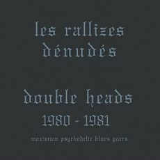 DOUBLE HEADS: MAXIMUM PSYCHEDELIC BLUES YEARS