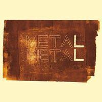 METAL METAL (2021 REPRESS)