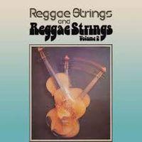REGGAE STRINGS / REGGAE STRINGS VOLUME 2 (special edition)