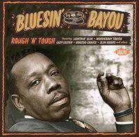 BLUESIN' BY THE BAYOU - ROUGH 'N' TOUGH