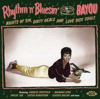 RHYTHM'N'BLUESIN BY THE BAYOU ~ NIGHTS OF SIN, DIRTY DEALS AND LOVE SICK SOULS