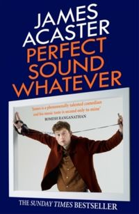Perfect Sound Whatever : THE SUNDAY TIMES BESTSELLER