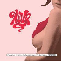 NUDA - 21 exciting cuts from Italian sexy-comedy disco scene (1975-1981)