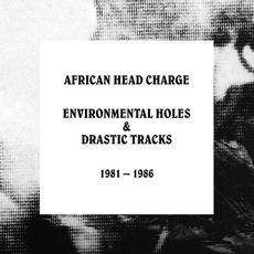 Environmental Holes & Drastic Tracks: 1981 - 1986