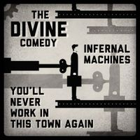 Infernal Machines/You'll Never Work In This Town Again