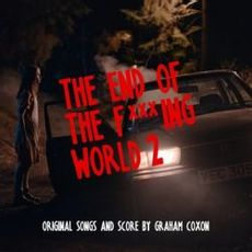 The End of The F***ing World 2 (Original Songs and Score)