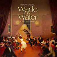 wade in the water: a soul chronology volume 1 1927-1951