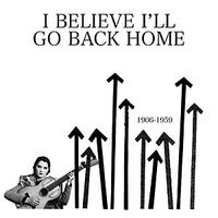 I Believe I'll Go Back Home (2017 reissue)