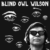 Blind Owl Wilson (2016 reissue)