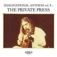 Imaginational Anthem vol. 8 : The Private Press