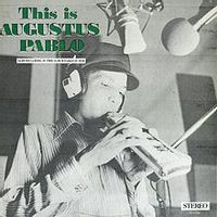 This Is Augustus Pablo (2016 REISSUE)