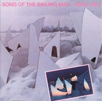 Song Of The Bailing Man (2016 reissue)