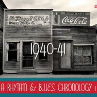 A Rhythm & Blues Chronology 1: 1940-1941
