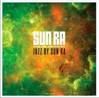 JAZZ BY SUN RA  (2019 reissue)