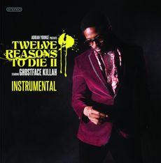 12 Reasons To Die II (The Instrumentals)
