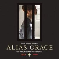 Alias Grace (Original Mini Series Soundtrack)