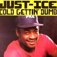 Cold Gettin' Dumb