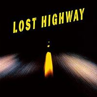 LOST HIGHWAY (20TH ANNIVERSARY EDITION)