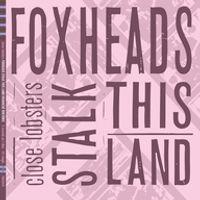 headache rhetoric / foxheads stalk this land
