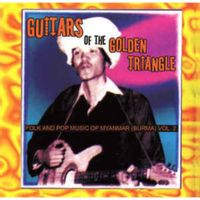 Guitars of the Golden Triangle: Folk and Pop Music of Myanmar Vol. 2