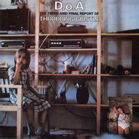 D.O.A. the THIRD AND FINAL REPORT OF THROBBING gristle