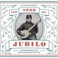 The Year of Jubilo - 78 RPM Recordings of Songs from the Civil War