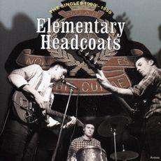 Elementary Headcoats (The Singles 1990 -1999)