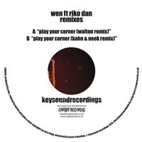 Play Your Corner (Walton / Kahn and Neek Remixes)