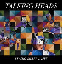PSYCHO KILLER… LIVE
