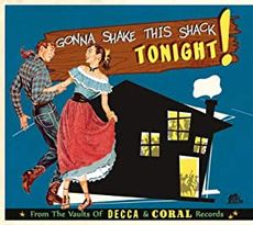 GONNA SHAKE THIS SHACK from the vaults of decca and coral records vol.1*
