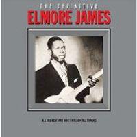 The Definitive Elmore James (2014 reissue)