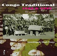 Congo Traditional 1952 & 1957 - by Hugh Tracey