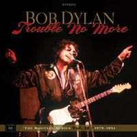 the Bootleg series 13 - trouble no more