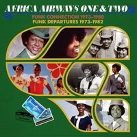 African Airways One & Two (Funk Connection 1973-1980, Funk Departures 1973-1982)