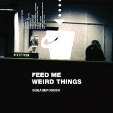 Feed Me Weird Things (25th anniversary reissue)