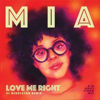 """""""Love Me Right"""" (XL Middeton Remix)"""
