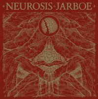 Neurosis & Jarboe (2021 reissue)