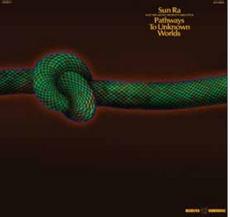 Pathways To Unknown Worlds (2021 reissue)