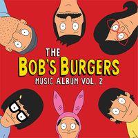 The Bob's Burgers Music Album Vol. 2