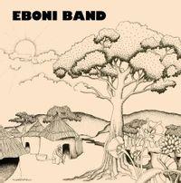 EBONI BAND (first time on vinyl!)