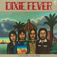 DIXIE FEVER (2021 reissue)